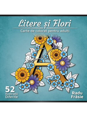 Blooming Letters Adult Coloring Book by Radu Frasie