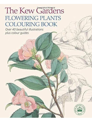 The Kew Gardens Flowering Plants Colouring Book