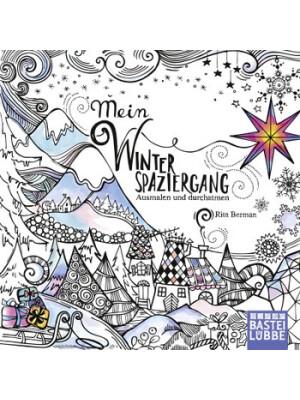 Mein Winterspaziergang : Ausmalen Und Durchatmen (Iarna)