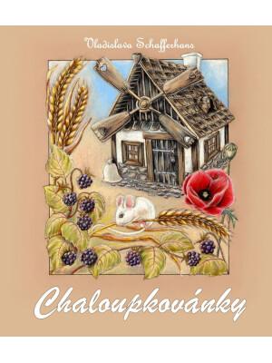 Chaloupkovánky -  Vladislava Schafferhans