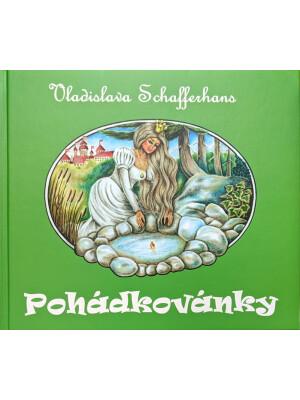 POHADKOVANKY (FAIRY TALES) - Vladislava Schafferhans